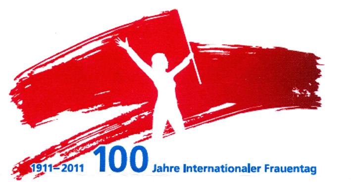 1911-2011 - 100 Jahre Internationaler Frauentag!