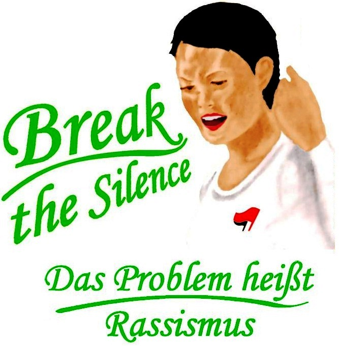 Break the silence! Das Problem heisst Rassismus!