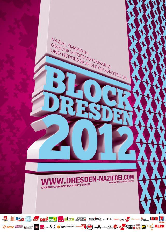 Naziaufmarsch, Geschichtsrevisionismus und Repression entgegenstellen - Aller guten Dinge sind drei!<br /> BLOCK DRESDEN 2012 – Blockieren, bis der Naziaufmarsch Geschichte ist